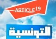 ARTICLE 19 : l'interruption d'Attounisia TV est un acte préjudiciable au paysage audiovisuel
