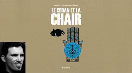 Couverture de l'ouvrage de Ludovic-Mohamed Zahed, Le Coran et la chair © Max Milo