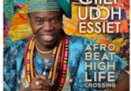 Chief UDOH ESSIET and his Afrobeat / Highlife Crossing